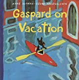 Gaspard on Vacation (Gutman, Anne. Misadventures of Gaspard and Lisa.)