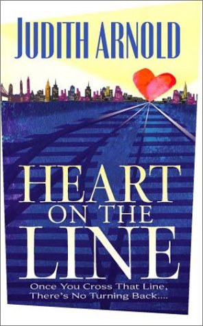 Heart on the Line, JUDITH ARNOLD
