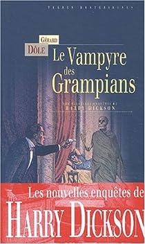 Le vampyre des Grampians - les nouvelles enqu?tes de Harry Dickson par D�le