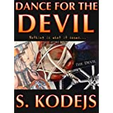 Dance For The Devilby S. Kodejs