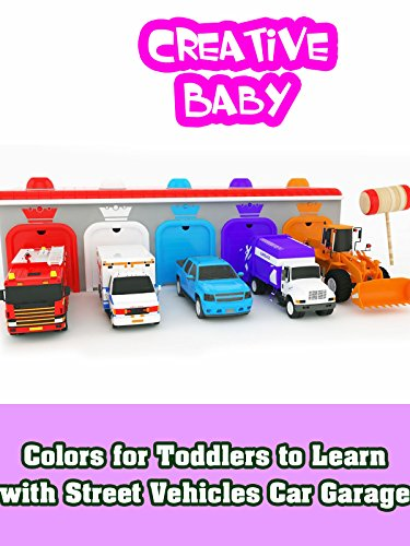 Colors for Toddlers to Learn with Street Vehicles Car Garage