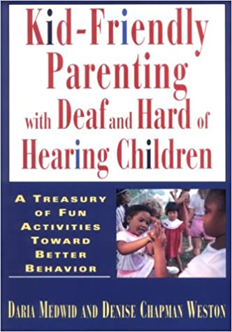 Cover of Kid-friendly parenting with deaf and hard of hearing children.