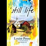 Still Life (       UNABRIDGED) by Louise Penny Narrated by Ralph Cosham