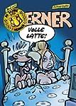 Werner, Volle Latte!