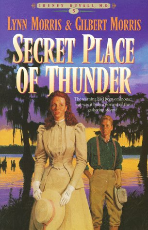 Image for Secret Place of Thunder (Cheney Duvall, M. D.)