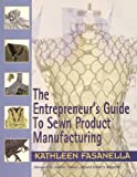 img - for The Entrepreneur's Guide to Sewn Product Manufacturing book / textbook / text book