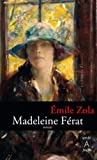 Madeleine F�rat par Zola