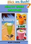 Healthy Green Smoothies & More: (Juic...