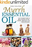 Myrrh Essential Oil: Your Complete Gu...