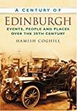 Hamish Coghill A Century of Edinburgh (Century of Scotland)