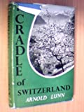 img - for The cradle of Switzerland book / textbook / text book