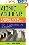 Atomic Accidents - A History of Nucle...