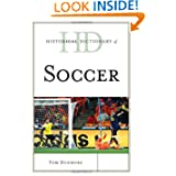 Historical Dictionary of Soccer (Historical Dictionaries of Sports)