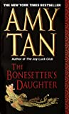 The Bonesetter's Daughter (Turtleback School & Library Binding Edition) (0613426673) by Amy Tan