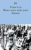 Wann, wenn nicht jetzt? (3423111178) by Primo Levi