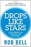 Drops Like Stars: A Few Thoughts on Creativity and Suffering