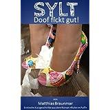 """Sylt - Doof fickt gut! (Rotlicht, Huren und Prostituion 2)von """"Matthias Braunmar"""""""