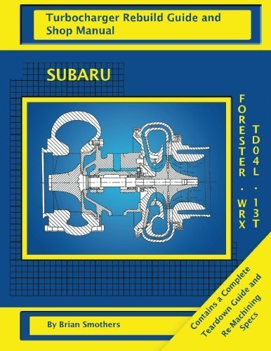 subaru-wrx-and-forester-td04l-13t-turbo-rebuild-guide-and-shop-manual-by-brian-smothers-2013-02-27