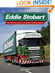Eddie Stobart: The Ultimate Guide to...