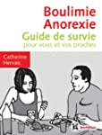 boulimie - anorexie  : guide de survi...
