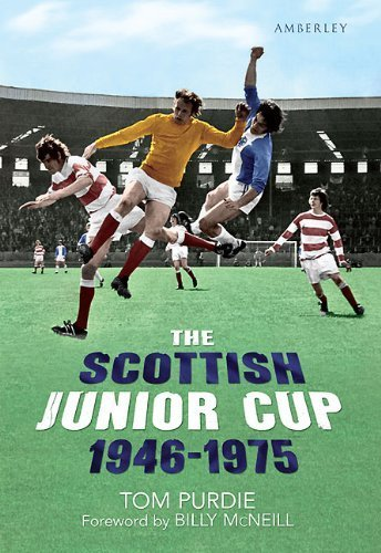 The Scottish Junior Cup 1946-1975 by Tom Purdie (2011) Paperback