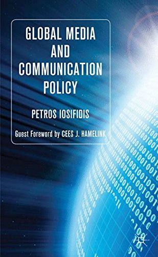 Global Media and Communication Policy: An International Perspective (Palgrave Global Media Policy and Business)