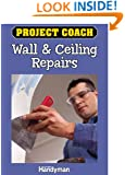 Project Coach: Wall and Ceiling Repairs