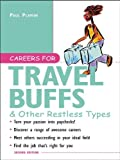 img - for Careers for Travel Buffs & Other Restless Types, 2nd Ed. (Careers For Series) book / textbook / text book