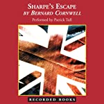 Sharpe's Escape: Portugal, 1810 (       UNABRIDGED) by Bernard Cornwell Narrated by Patrick Tull