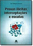 img - for Provas Ilicitas, Interceptacoes e Escutas book / textbook / text book