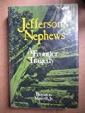 img - for Jefferson's Nephews a Frontier Tradedy book / textbook / text book
