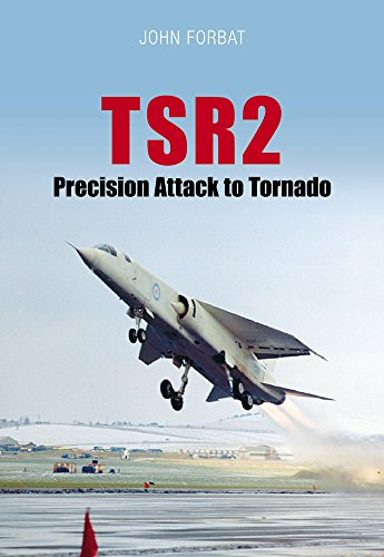 TSR2 Precision Attack to Tornado: Navigation and Weapon Delivery