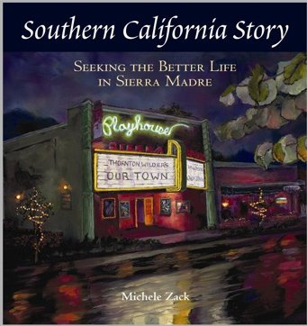 Southern California Story: Seeking the Better Life in Sierra Madre