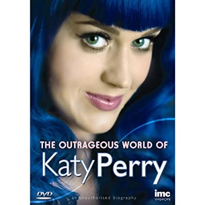 Katy Perry The Outrageous World of.....The Story of Katy Perry [UK Region 2 Format DVD]