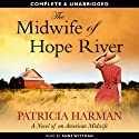 The Midwife of Hope River (       UNABRIDGED) by Patricia Harman Narrated by Anne Wittman