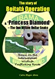 "The story of Boitatá Operation and ""Princess Diamond"" - The One Million Dollar Snake"