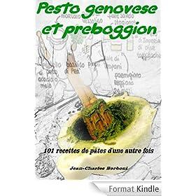 Pesto genovese et Preboggion: 101 recettes de p�tes d'une autre fois