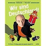 """Wir sind Deutschland!: Ein illustrer Streifzug durch die deutsche Geschichtevon """"Bernhard Hoecker"""""""
