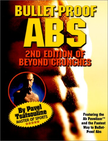 Bullet-Proof Abs : 2nd Edition of Beyond Crunches