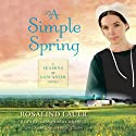 A Simple Spring: A Seasons of Lancaster Novel, Book 2 (       UNABRIDGED) by Rosalind Lauer Narrated by Cassandra Campbell