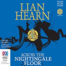 Across the Nightingale Floor: Tales of the Otori, Book 1 (       UNABRIDGED) by Lian Hearn Narrated by Tamblyn Lord, Anna Steen