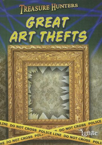 Great Art Thefts (Ignite: Treasure Hunters)