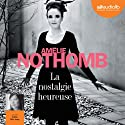 La nostalgie heureuse Audiobook by Amélie Nothomb Narrated by Cathy Min Jung