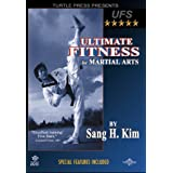 Ultimate Fitness for Martial Arts ~ Sang H. Kim