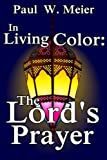 img - for In Living Color: The Lord's Prayer book / textbook / text book