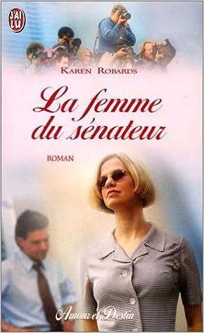 Karen ROBARDS - La femme du senateur