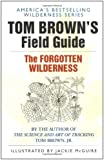 Tom Brown's Field Guide to the Forgotten Wilderness