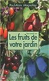 echange, troc Paul-Alain Magnollay - Tout savoir sur les fruits de votre jardin