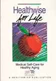 img - for Healthwise for Life: Medical Self-Care for Healthy Aging by Kemper, Donald W., Mettler, Molly (1992) Paperback book / textbook / text book