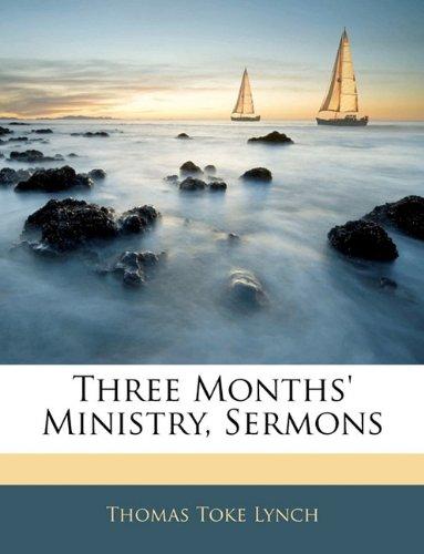 Three Months' Ministry, Sermons